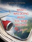 What I Was Doing While You Were Breeding: A Memoir Audiobook