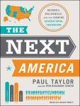 Next America: Boomers, Millennials, and the Looming Generational Showdown, Pew Research Center , Paul Taylor