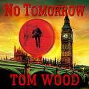 No Tomorrow, Tom Wood