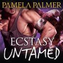 Ecstasy Untamed Audiobook