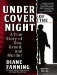 Under Cover of the Night: A True Story of Sex, Greed, and Murder Audiobook