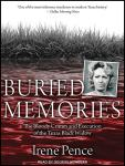 Buried Memories: The Bloody Crimes and Execution of the Texas Black Widow, Irene Pence