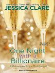 One Night With a Billionaire, Jessica Clare
