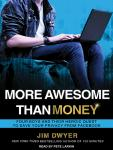 More Awesome Than Money: Four Boys and Their Heroic Quest to Save Your Privacy from Facebook, Jim Dwyer