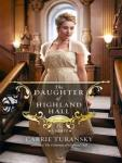 Daughter of Highland Hall, Carrie Turansky