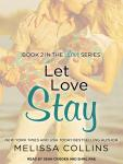 Let Love Stay, Melissa Collins