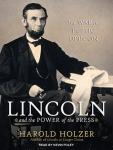 Lincoln and the Power of the Press: The War for Public Opinion Audiobook
