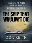 The Ship That Wouldn't Die: The Saga of the Uss Neosho - a World War II Story of Courage and Surviva Audiobook