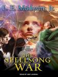 Spellsong War: The Second Book of the Spellsong Cycle, L. E. Modesitt, Jr.