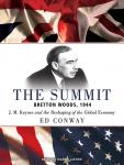 Summit: Bretton Woods, 1944: J. M. Keynes and the Reshaping of the Global Economy, Ed Conway