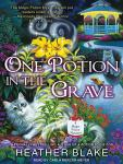 One Potion in the Grave, Heather Blake