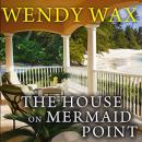 House on Mermaid Point, Wendy Wax