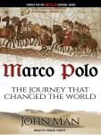 Marco Polo: The Journey That Changed the World, John Man
