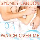 Watch Over Me, Sydney Landon