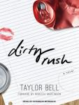 Dirty Rush, Taylor Bell