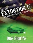 Call Sign Extortion 17: The Shoot-down of Seal Team Six, Don Brown