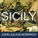 Sicily: An Island at the Crossroads of History, John Julius Norwich