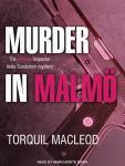 Murder in Malmö: The Second Inspector Anita Sundstrom Mystery, Torquil MacLeod