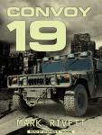 Convoy 19: A Zombie Novel, Mark Rivett