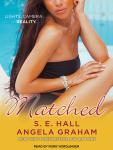Matched, S. E. Hall, Angela Graham