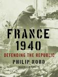France 1940: Defending the Republic, Philip Nord