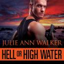 Hell or High Water, Julie Ann Walker