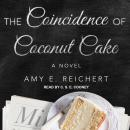 Coincidence of Coconut Cake, Amy E. Reichert