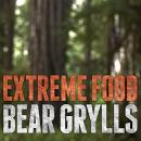 Extreme Food: What to Eat When Your Life Depends on It, Bear Grylls