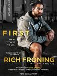 First: What It Takes to Win, Rich Froning, David Thomas