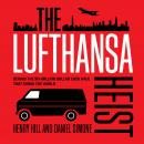 Lufthansa Heist: Behind the Six-million Dollar Cash Haul That Shook the World, Daniel Simone, Henry Hill