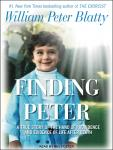 Finding Peter: A True Story of the Hand of Providence and Evidence of Life after Death, William Peter Blatty