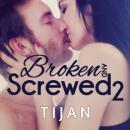 Broken and Screwed 2, Tijan