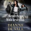 Rendezvous With Yesterday, Dianne Duvall