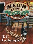 Meow If It's Murder, T. C. Lotempio