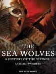 Sea Wolves: A History of the Vikings, Lars Brownworth