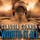 Worth It All, Claudia Connor