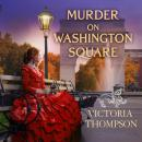 Murder on Washington Square, Victoria Thompson