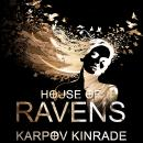 House of Ravens, Karpov Kinrade