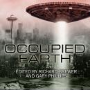 Occupied Earth: Stories of Aliens, Resistance and Survival at all Costs, Gary Phillips, Richard Brewer