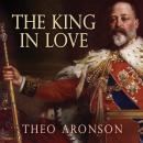 King in Love: Edward VII's Mistresses, Theo Aronson