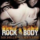 Rock My Body, Michelle A. Valentine