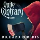 Quite Contrary, Richard Roberts
