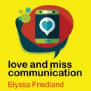Love and Miss Communication, Elyssa Friedland