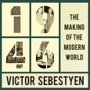 1946: The Making of the Modern World, Victor Sebestyen