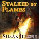 Stalked By Flames, Susan Illene