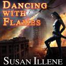 Dancing with Flames, Susan Illene