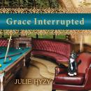Grace Interrupted, Julie Hyzy