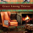 Grace Among Thieves, Julie Hyzy