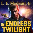 In Endless Twilight, L. E. Modesitt Jr.