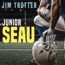 Junior Seau: The Life and Death of a Football Icon, Jim Trotter